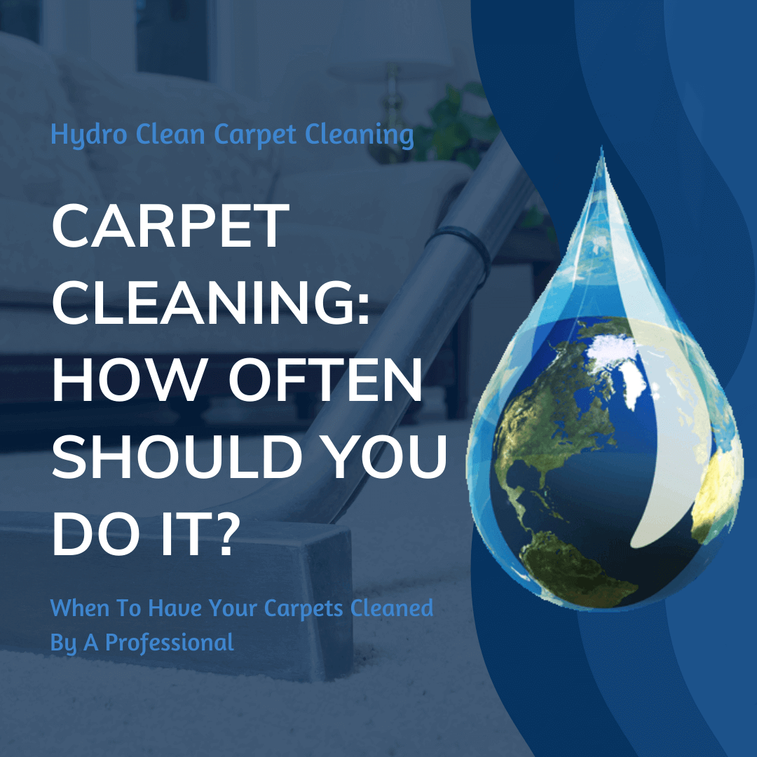 """a commercial vacuum cleaning a carpet with words overlaying the image that say """"carpet cleaning: how often should you do it?"""""""